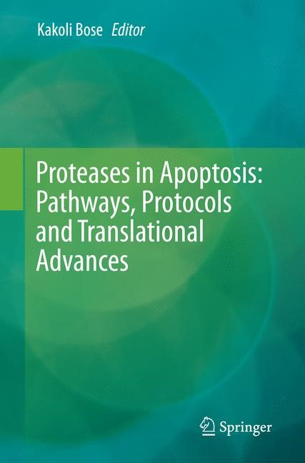 Proteases in Apoptosis: Pathways, Protocols and Translational Advances | Bose | Softcover reprint of the original 1st ed. 2015, 2016 | Buch (Cover)