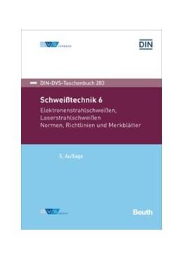 Abbildung von Schweißtechnik 6 | 5. Auflage | 2017 | 283 | beck-shop.de