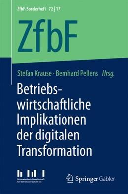 Abbildung von Krause / Pellens | Betriebswirtschaftliche Implikationen der digitalen Transformation | 2017 | 72/17