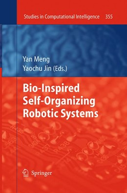 Abbildung von Meng / Jin   Bio-Inspired Self-Organizing Robotic Systems   Softcover reprint of the original 1st ed. 2011   2016   355