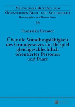 Abbildung von Kramer   Über die Wandlungsfähigkeit des Grundgesetzes am Beispiel gleichgeschlechtlich orientierter Personen und Paare   2017
