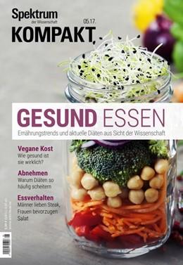 Abbildung von Spektrum Kompakt 05/17 - Gesund essen | 1. Auflage | 2017 | beck-shop.de