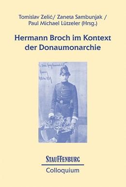 Abbildung von Zelic / Sambunjak / Lützeler | Hermann Broch im Kontext der Donaumonarchie | 2017
