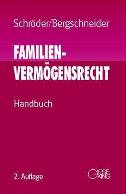 Abbildung von Schröder / Bergschneider | Familienvermögensrecht | 2., neu bearb. und ergänzte Auflage | 2007