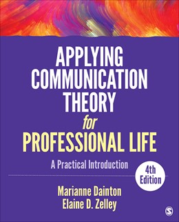 Abbildung von Dainton / Zelley | Applying Communication Theory for Professional Life: A Practical Introduction | 4. Auflage | 2018 | beck-shop.de