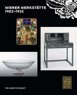 Abbildung von Witt-Dörring / Staggs | Wiener Werkstätte - 1903-1932 | 2017 | The Luxury of Beauty