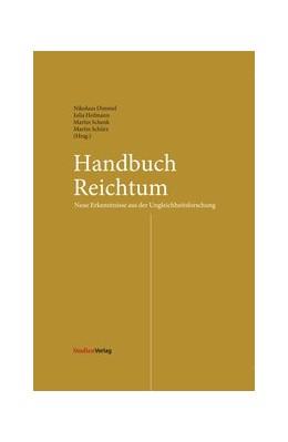 Abbildung von Dimmel / Hofmann / Schenk / Schürz   Handbuch Reichtum   2017   Neue Erkenntnisse aus der Ungl...