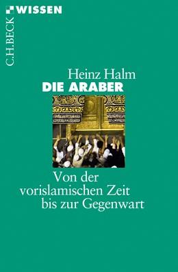 Abbildung von Die Araber | 5. Auflage | 2017 | beck-shop.de