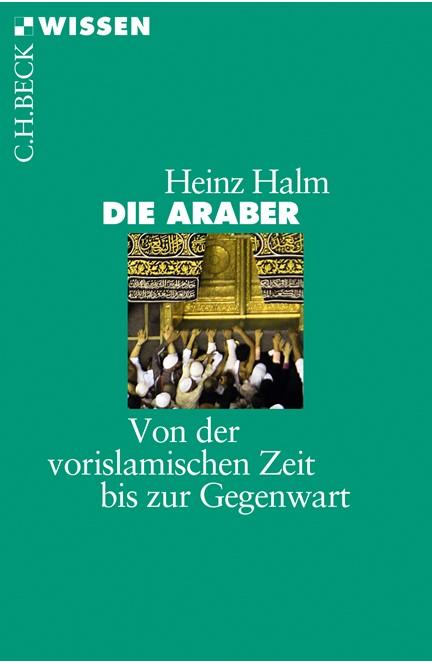 Cover: Heinz Halm, Die Araber