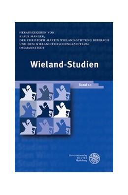 Abbildung von Manger | Wieland-Studien Band 10 | 2017 | Aufsätze. Texte und Dokumente