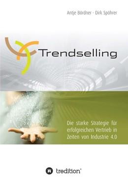 Abbildung von Bördner / Spöhrer | Trendselling | 1 | 2017 | Die starke Strategie für erfol...