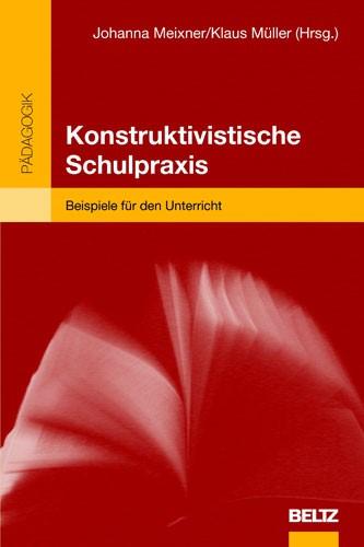 Abbildung von Meixner / Müller   Konstruktivistische Schulpraxis   2001