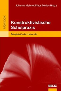 Abbildung von Meixner / Müller | Konstruktivistische Schulpraxis | 1. Auflage | 2001 | beck-shop.de