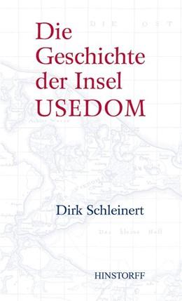 Abbildung von Schleinert | Die Geschichte der Insel Usedom | 4. Auflage | 2017