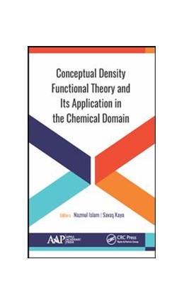 Abbildung von Islam / Kaya | Conceptual Density Functional Theory and Its Application in the Chemical Domain | 1. Auflage | 2018 | beck-shop.de