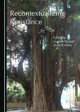 Abbildung von Youssef / Golson | Recontextualizing Resistance | 2017