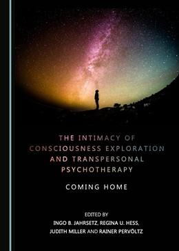 Abbildung von Jahrsetz / Hess   The Intimacy of Consciousness Exploration and Transpersonal Psychotherapy   1. Auflage   2017   beck-shop.de