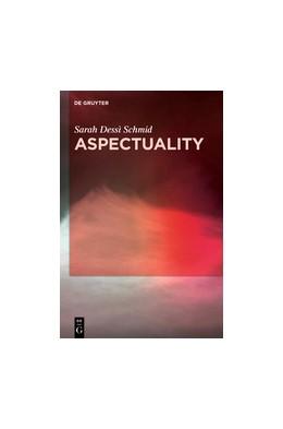 Abbildung von Dessì Schmid | Aspectuality | 2019 | An Onomasiological Model Appli...