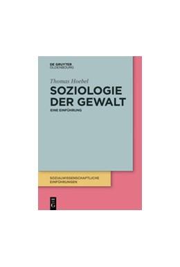 Abbildung von Hoebel | Soziologie der Gewalt | 2022 | Eine Einführung