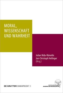 Abbildung von Nida-Rümelin / Heilinger | Moral, Wissenschaft und Wahrheit | 1. Auflage | 2017 | beck-shop.de