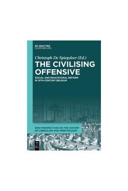 Abbildung von De Spiegeleer | The Civilising Offensive | 1. Auflage | 2018 | 1 | beck-shop.de