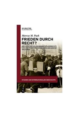 Abbildung von Payk   Frieden durch Recht?   1. Auflage   2018   beck-shop.de