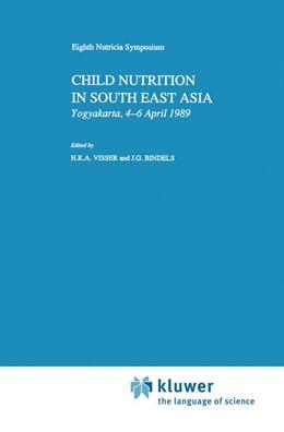 Abbildung von Visser / Bindels | Child Nutrition in South East Asia | 1990 | Yogyakarta, 4–6 April 1989