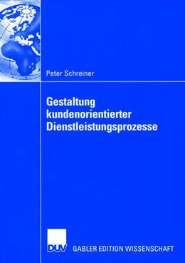 Abbildung von Schreiner | Gestaltung kundenorientierter Dienstleistungsprozesse | 2005 | Zugl. Diss. Universität Stuttg...
