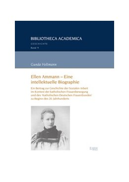 Abbildung von Holtmann   Ellen Ammann - Eine intellektuelle Biographie   2017   Ein Beitrag zur Geschichte der...