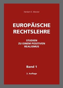 Abbildung von Meister | Europäische Rechtslehre | 2., erweiterte Auflage | 2017 | Studien zu einem Positiven Rea...