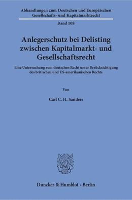 Abbildung von Sanders | Anlegerschutz bei Delisting zwischen Kapitalmarkt- und Gesellschaftsrecht. | 1. Auflage | 2017 | Eine Untersuchung zum deutsche...