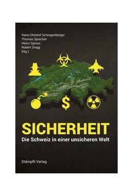 Abbildung von Schregenberger / Sprecher / Spross / Zingg | Sicherheit - Die Schweiz in einer unsicheren Welt | 2017