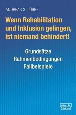 Abbildung von Lübbe | Wenn Rehabilitation und Inklusion gelingen, ist niemand behindert! | 1. Auflage | 2017 | beck-shop.de