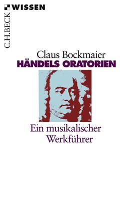 Abbildung von Bockmaier, Claus | Händels Oratorien | 1. Auflage | 2008 | 2215 | beck-shop.de