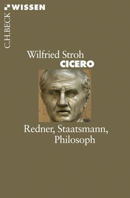 Abbildung von Stroh, Wilfried | Cicero | 3., durchgesehene Auflage | 2015 | Redner, Staatsmann, Philosoph | 2440