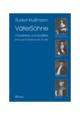Abbildung von Klußmann   VäterSöhne Charaktere und Konflikte   2003   Eine psychohistorische Studie