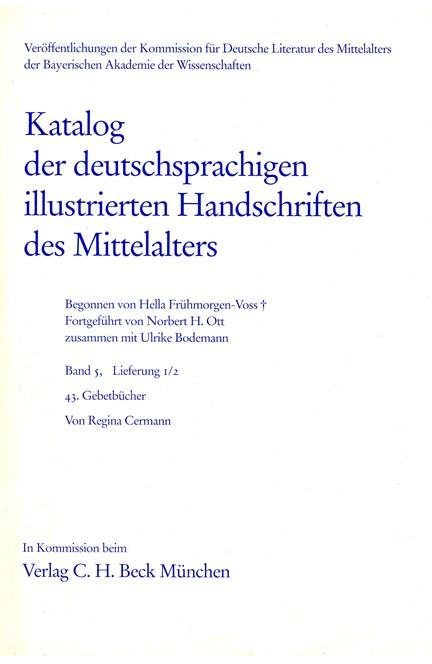 Cover: , Katalog der deutschsprachigen illustrierten Handschriften des Mittelalters Band 5, Lieferung 1/2.