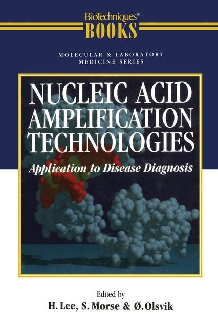 Nucleic Acid Amplification Technologies: Application to Disease Diagnosis | Olsvik / Morse / Lee, 1997 | Buch (Cover)