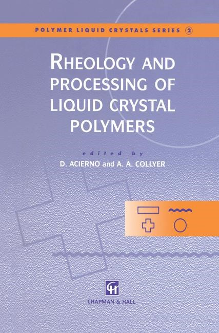 Rheology and Processing of Liquid Crystal Polymers | Acierno / Collyer, 1996 | Buch (Cover)