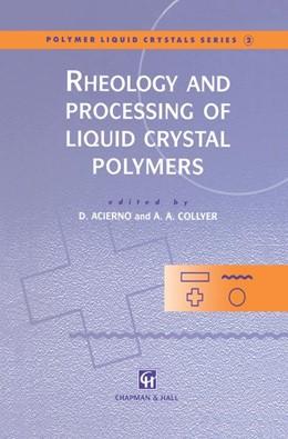 Abbildung von Acierno / Collyer | Rheology and Processing of Liquid Crystal Polymers | 1996 | 2
