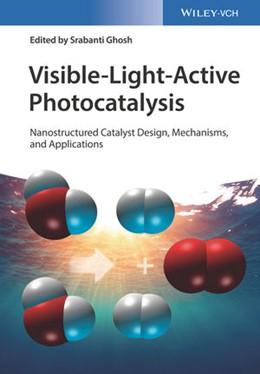 Abbildung von Ghosh | Visible Light-Active Photocatalysis | 2018