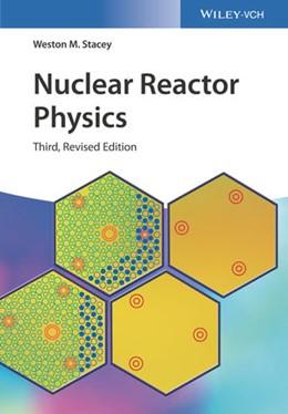 Abbildung von Stacey | Nuclear Reactor Physics | 3. Auflage | 2018 | beck-shop.de