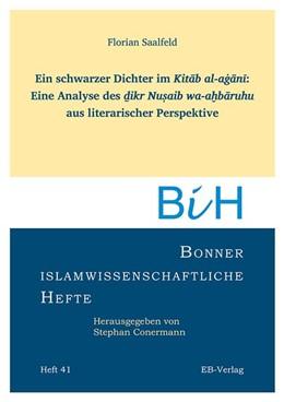 Abbildung von Saalfeld | Ein schwarzer Dichter im Kitab al-agani: Eine Analyse des dikr Nusaib wa-ahbaruhu aus literarischer Perspektive | 1. Auflage | 2017 | beck-shop.de