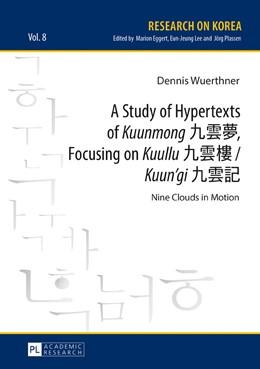 Abbildung von Wuerthner | A Study of Hypertexts of «Kuunmong» , Focusing on «Kuullu» «Kuun'gi» | 2017 | Nine Clouds in Motion