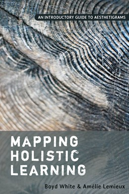Abbildung von White / Lemieux | Mapping Holistic Learning | 2017 | An Introductory Guide to Aesth...
