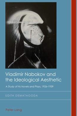 Abbildung von Dematagoda   Vladimir Nabokov and the Ideological Aesthetic   1. Auflage   2017   beck-shop.de