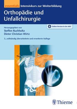 Abbildung von Ruchholtz / Wirtz | Orthopädie und Unfallchirurgie essentials | 3. Auflage | 2019 | beck-shop.de