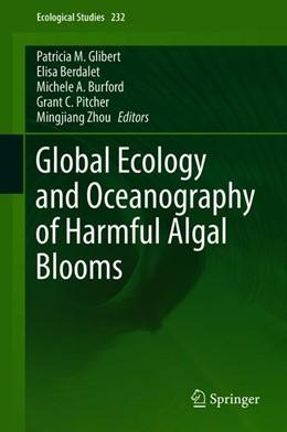 Abbildung von Glibert / Berdalet / Burford / Pitcher / Zhou | Global Ecology and Oceanography of Harmful Algal Blooms | 1st ed. 2018 | 2018 | 232
