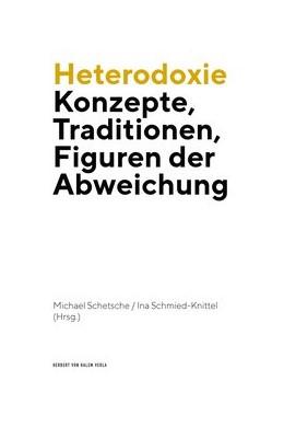 Abbildung von Schetsche / Schmied-Knittel   Heterodoxie   1. Auflage   2018   Konzepte, Traditionen, Figuren...
