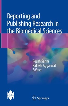 Abbildung von Sahni / Aggarwal | Reporting and Publishing Research in the Biomedical Sciences | 1. Auflage | 2018 | beck-shop.de